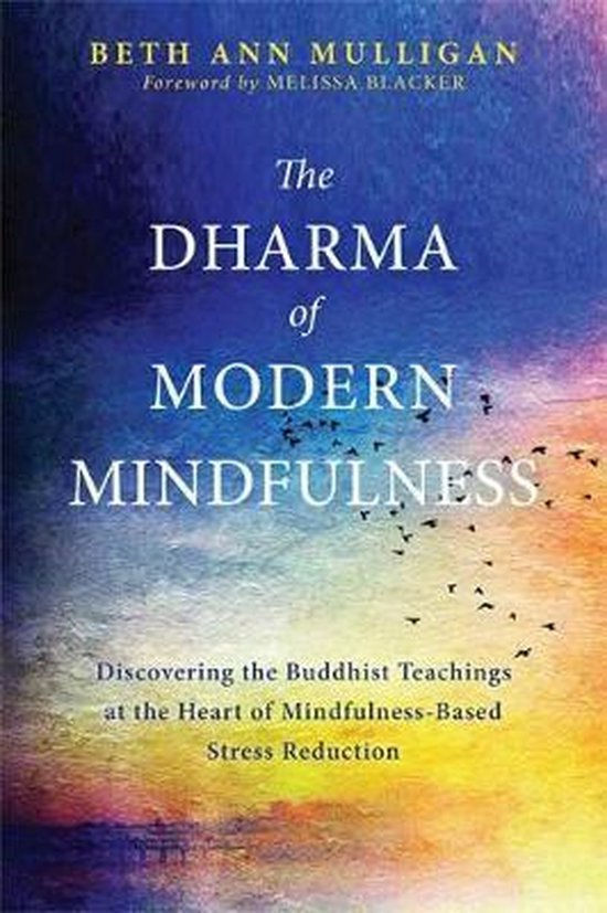 Beth Ann Mulligan - The Dharma of Modern Mindfulness