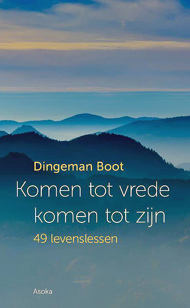 Komen tot vrede komen tot zijn - Dingeman Boot